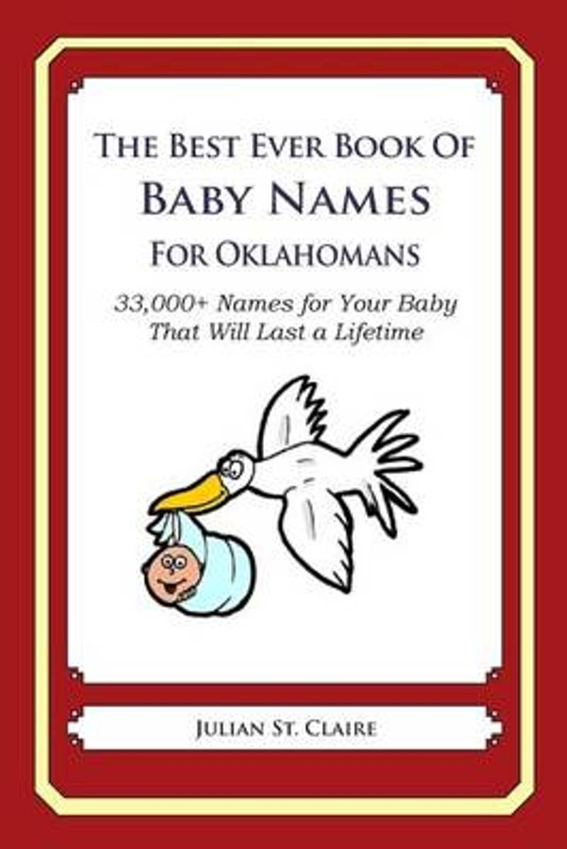 The Best Ever Book of Baby Names for Oklahomans