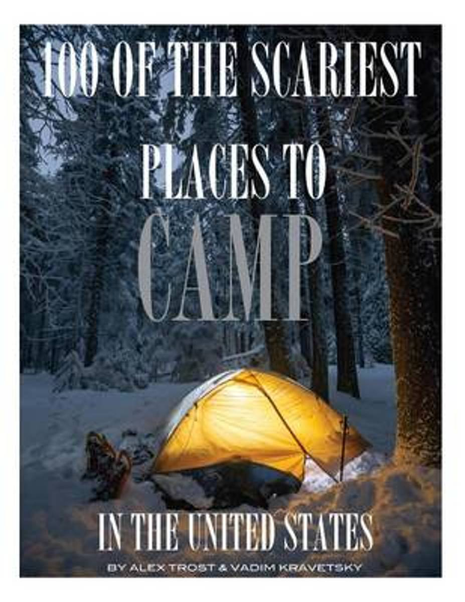 100 of the Scariest Places to Camp in the United States