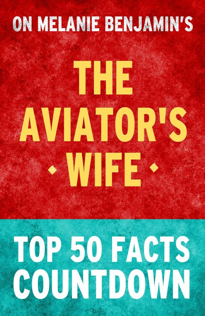 The Aviator's Wife: Top 50 Facts Countdown