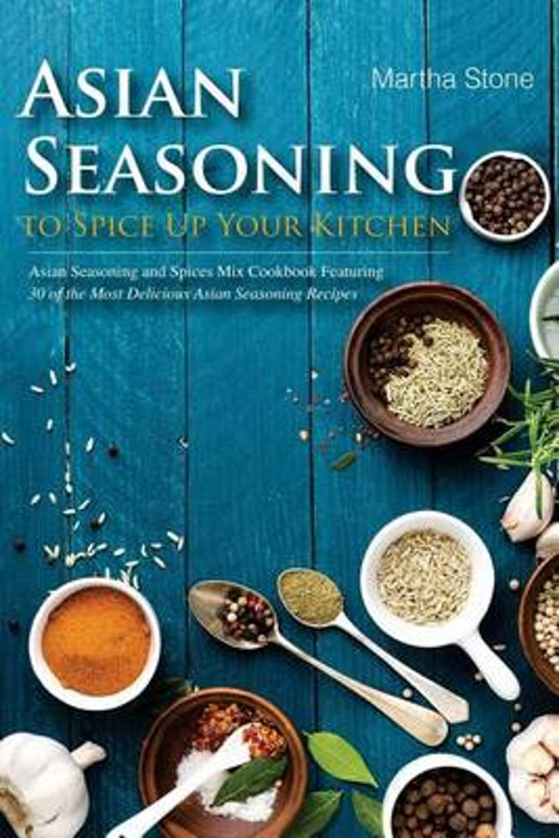Asian Seasoning to Spice Up Your Kitchen