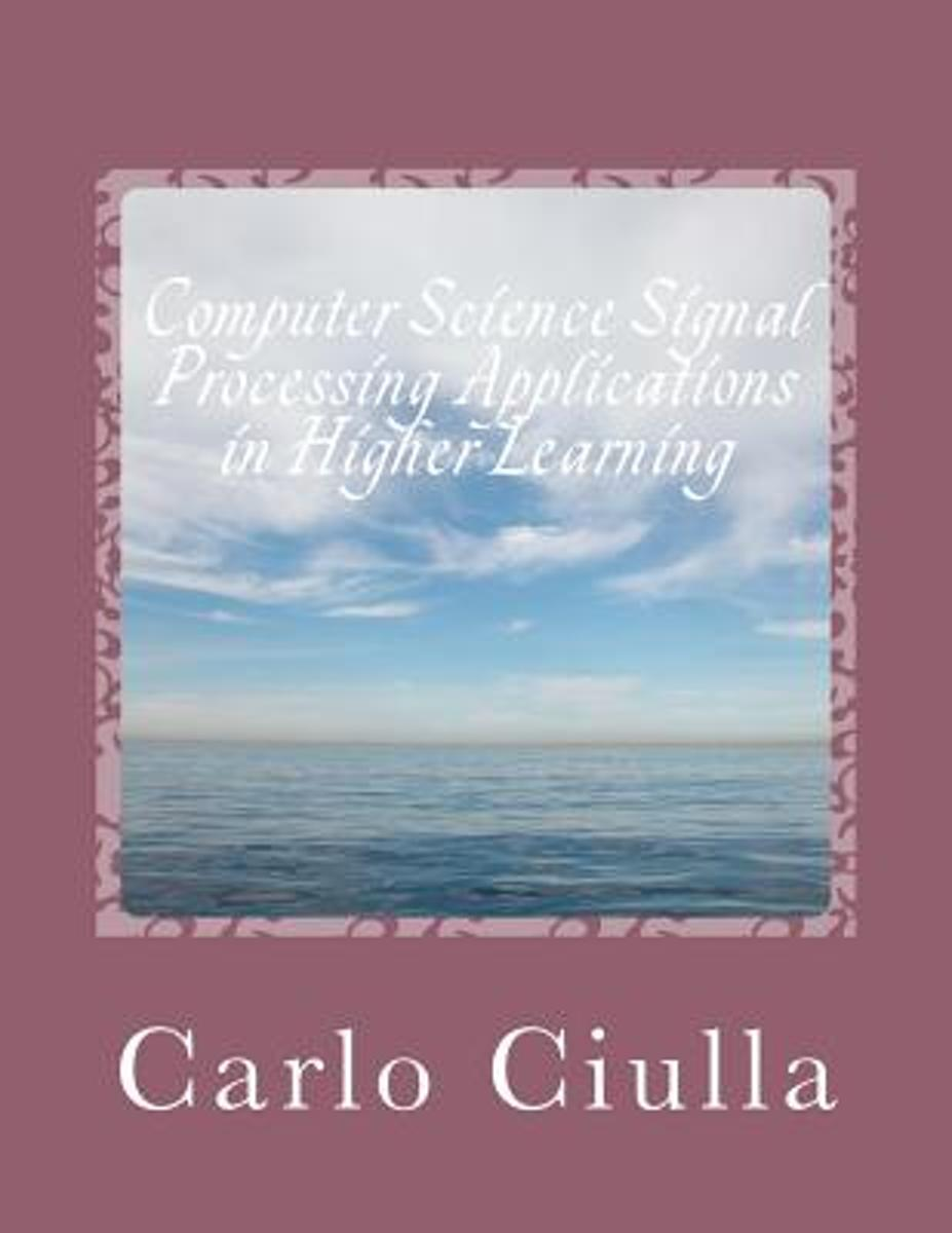 Computer Science Signal Processing Applications in Higher Learning