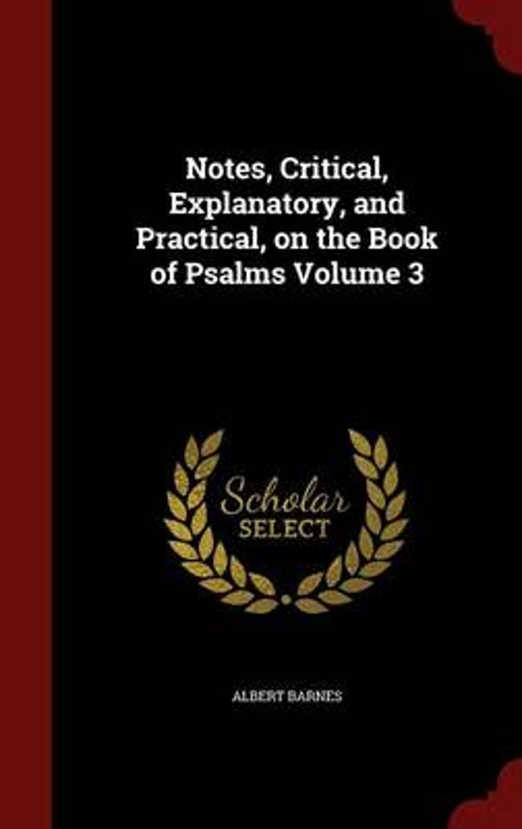 Notes, Critical, Explanatory, and Practical, on the Book of Psalms; Volume 3