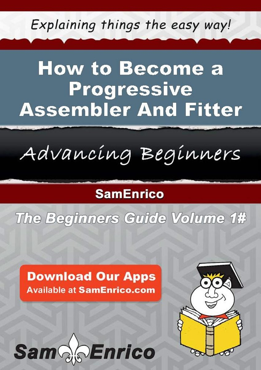 How to Become a Progressive Assembler And Fitter