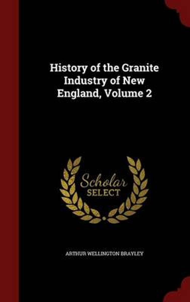 History of the Granite Industry of New England; Volume 2