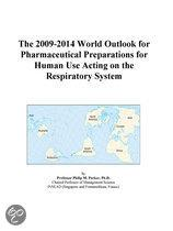The 2009-2014 World Outlook for Pharmaceutical Preparations for Human Use Acting on the Respiratory System