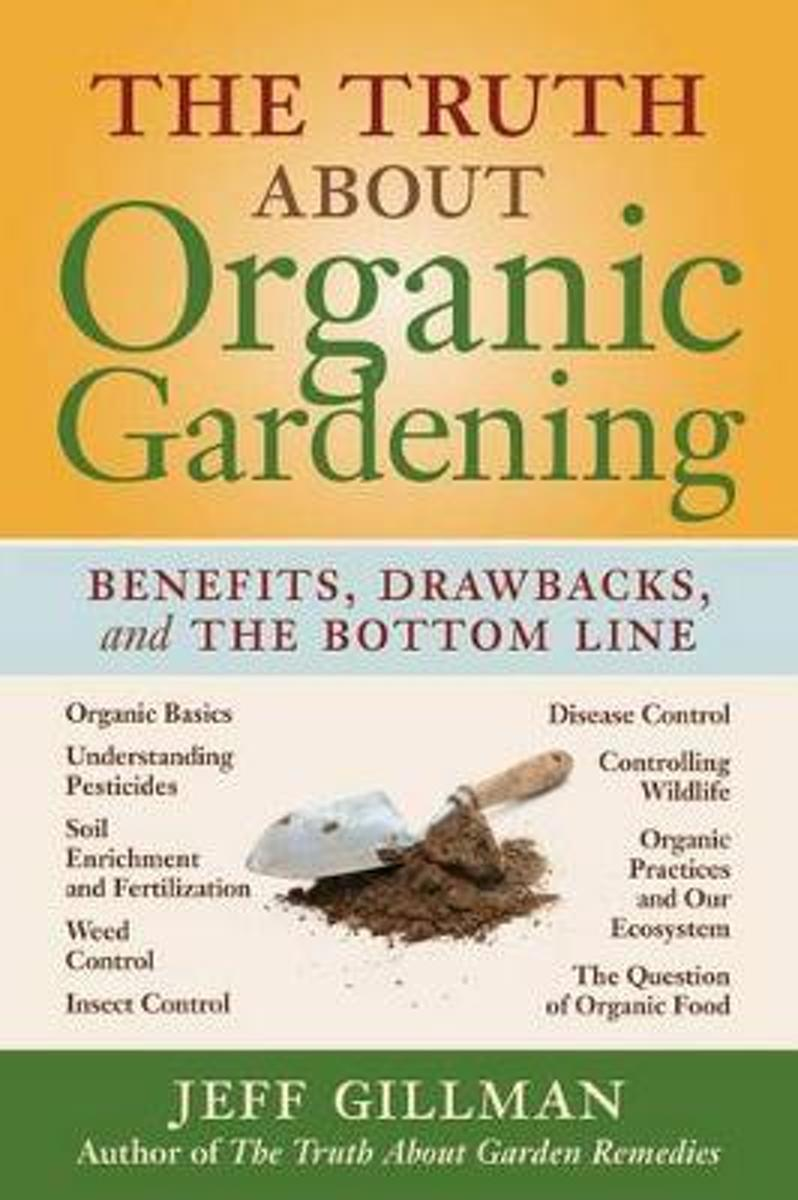 Truth About Organic Gardening, the