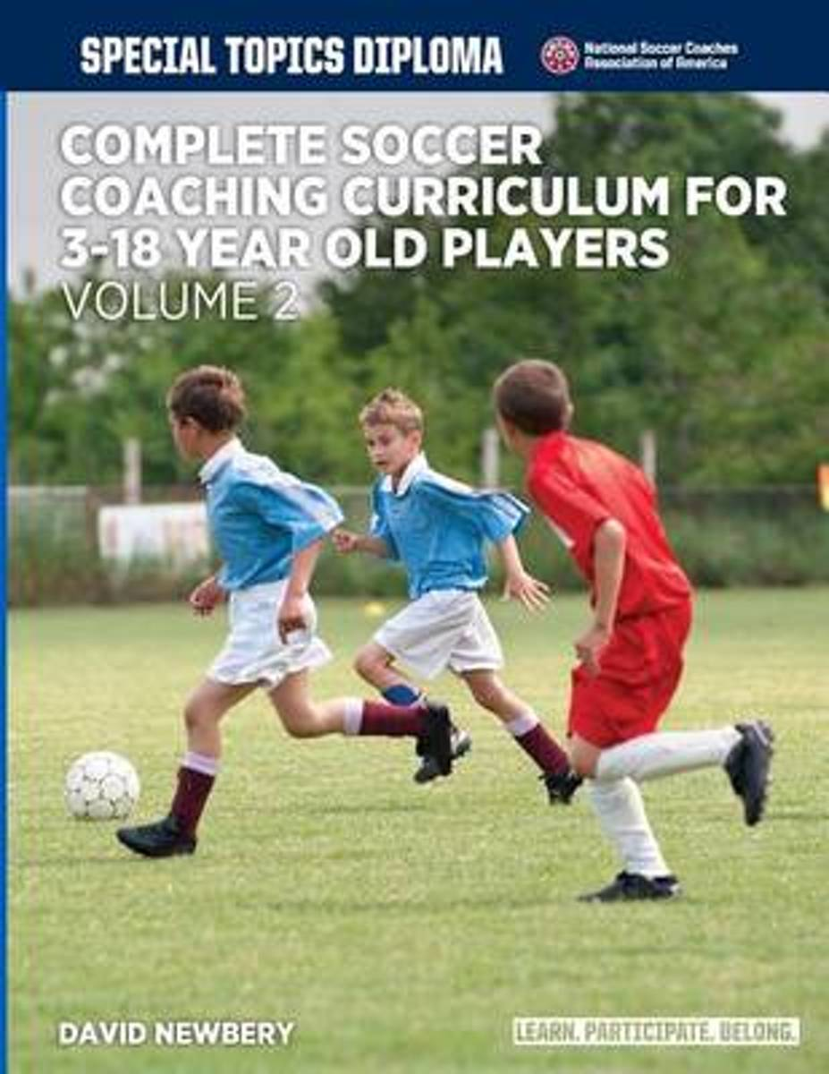 Complete Soccer Coaching Curriculum for 3-18 Year Old Players