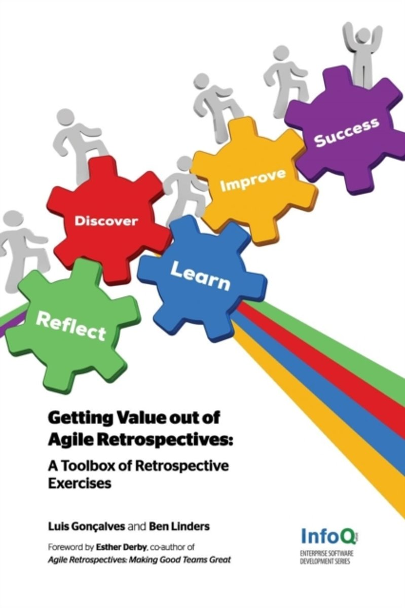 Getting Value Out of Agile Retrospectives - A Toolbox of Retrospective Exercises