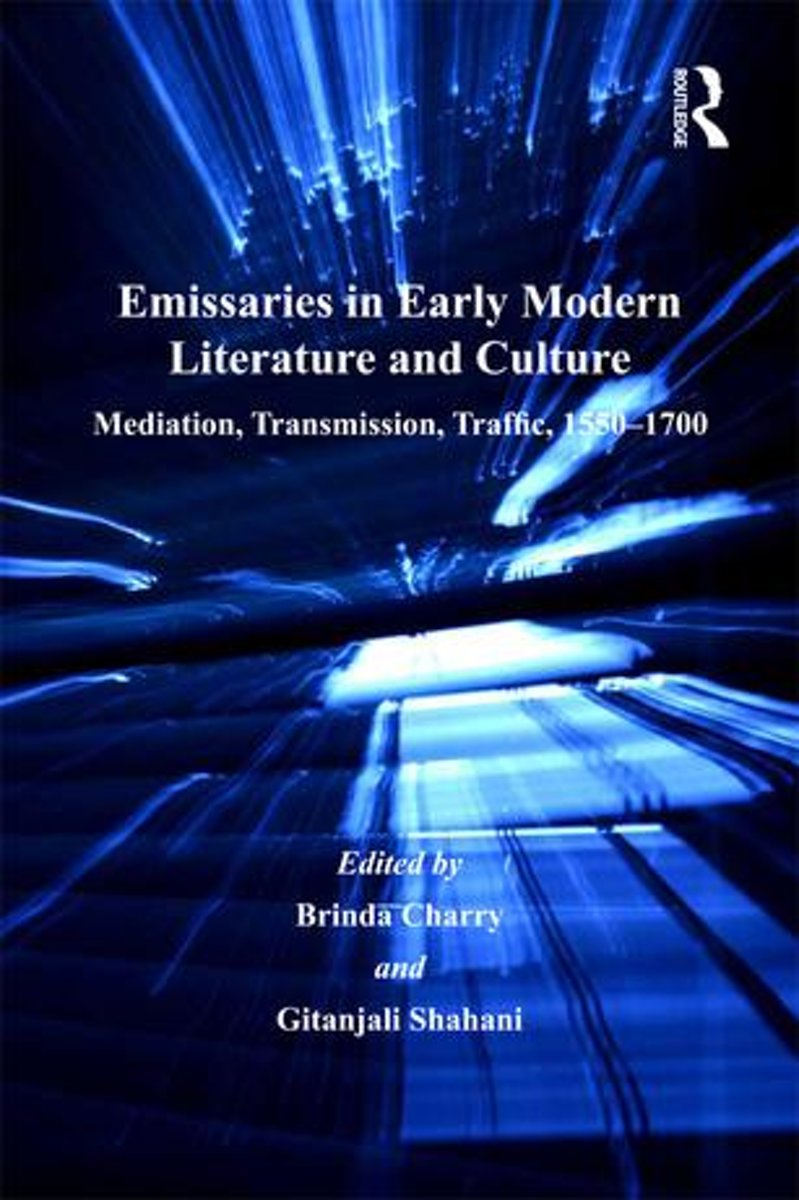 Emissaries in Early Modern Literature and Culture