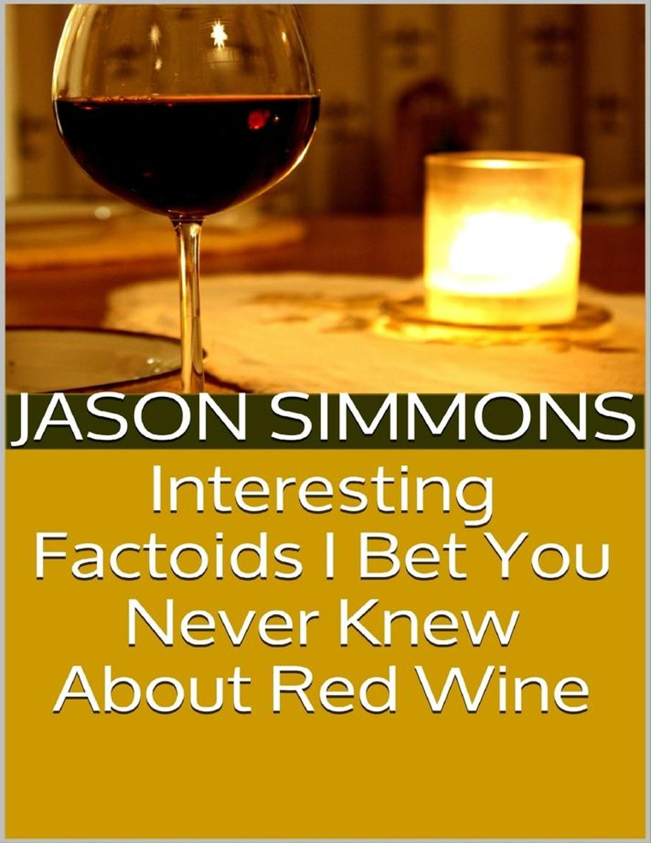 Interesting Factoids I Bet You Never Knew About Red Wine