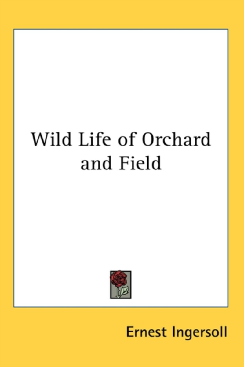 Wild Life of Orchard and Field