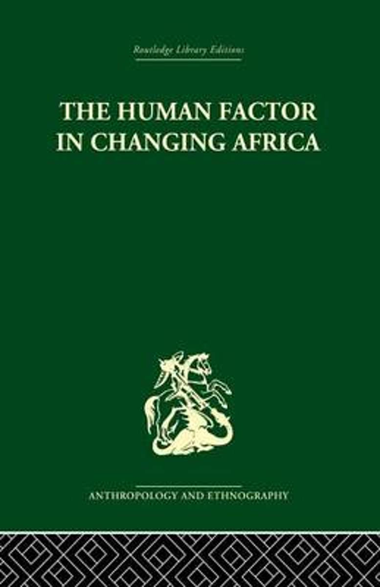 The Human Factor in Changing Africa