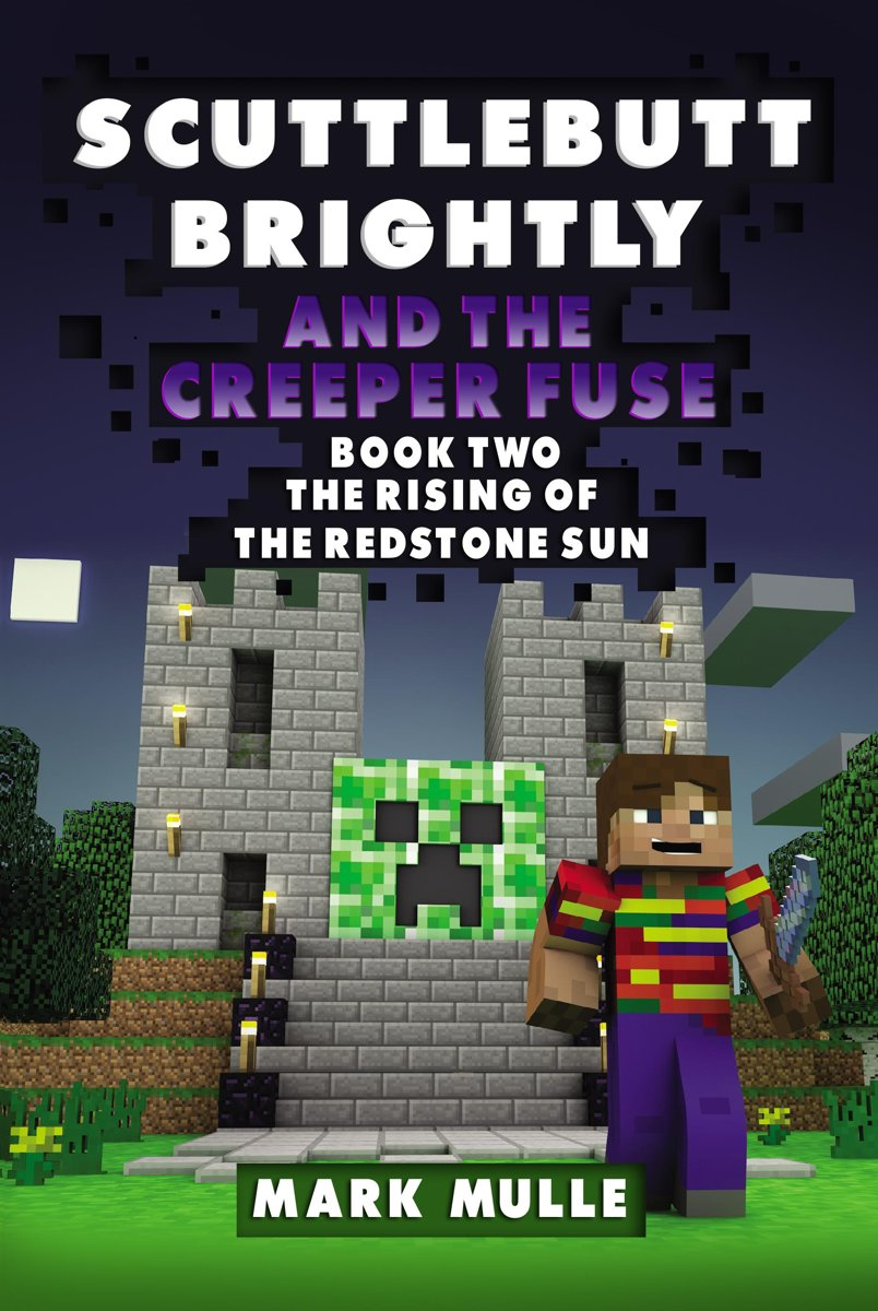 Scuttlebutt Brightly and the Creeper's Fuse, Book 2: The Rising of the Redstone Sun