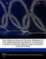 The World Athlete Series: Norway at the 2006 Winter Olympics, Featuring Cross-Country Skiing and Curling Competitors