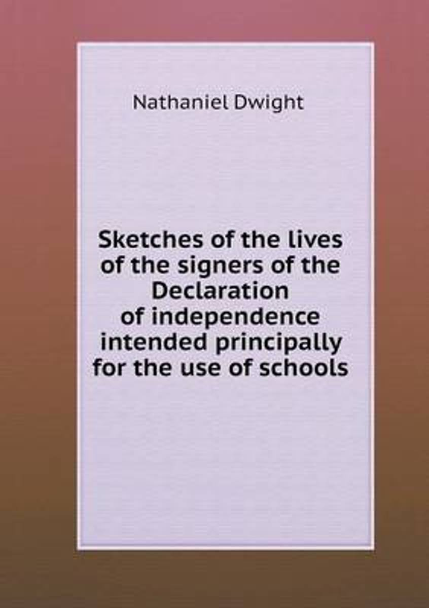 Sketches of the Lives of the Signers of the Declaration of Independence Intended Principally for the Use of Schools