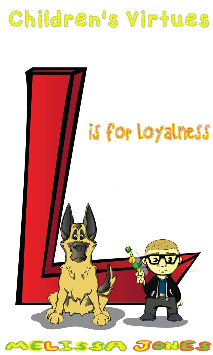 Children's Virtues: L is for Loyalty