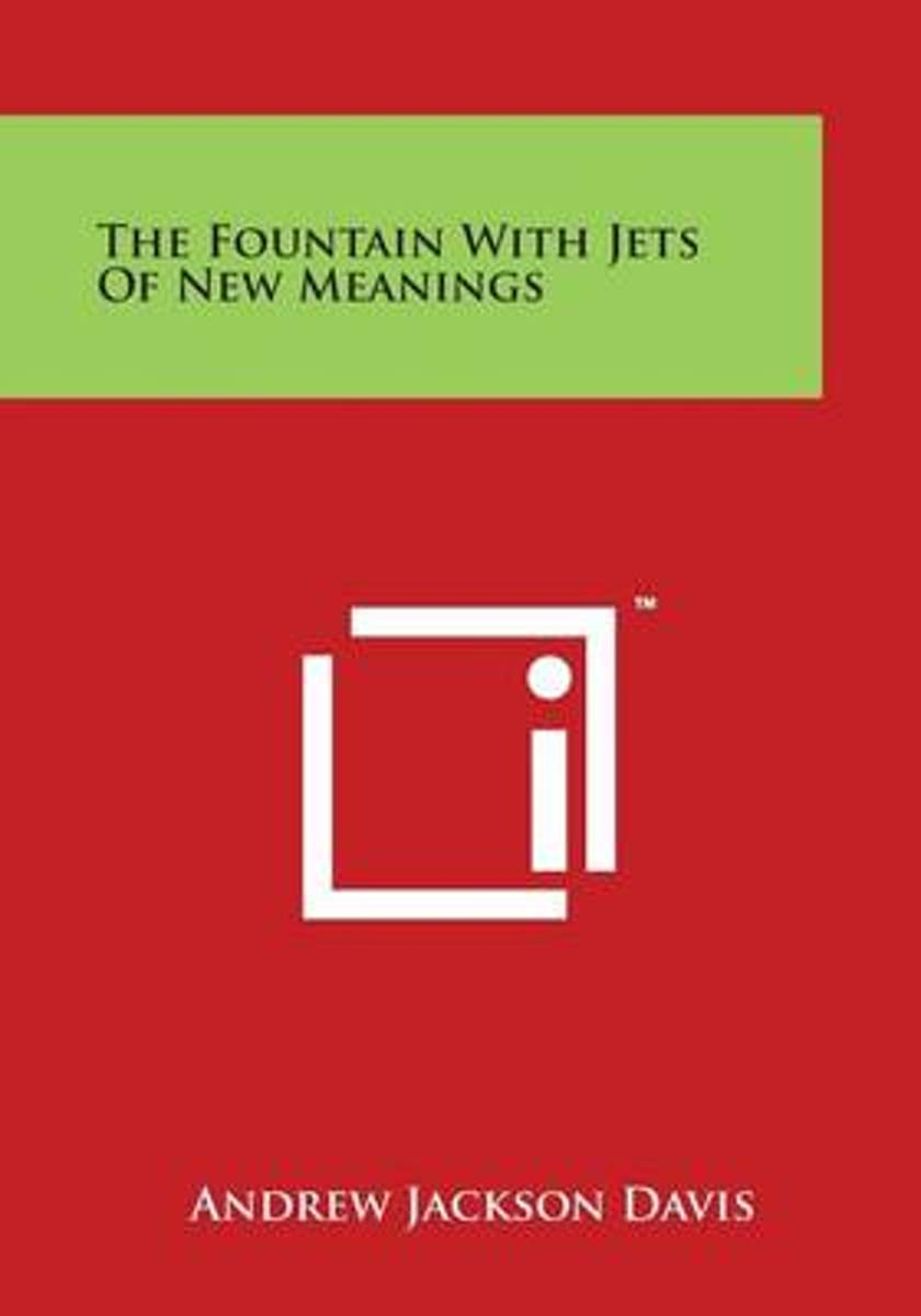 The Fountain with Jets of New Meanings