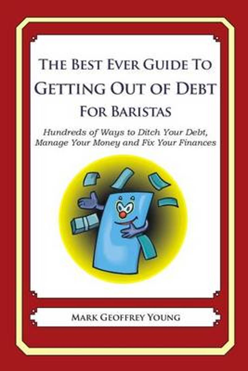 The Best Ever Guide to Getting Out of Debt for Baristas