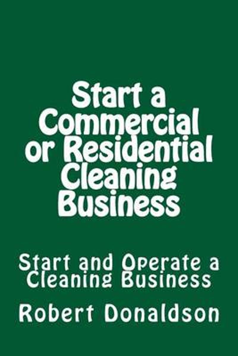 Start a Commercial or Residential Cleaning Business
