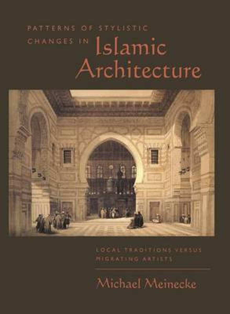 Patterns of Stylistic Changes in Islamic Architecture