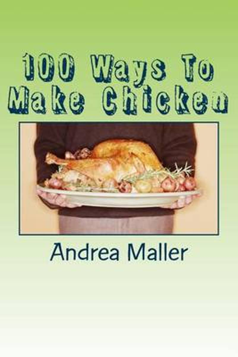 100 Ways to Make Chicken