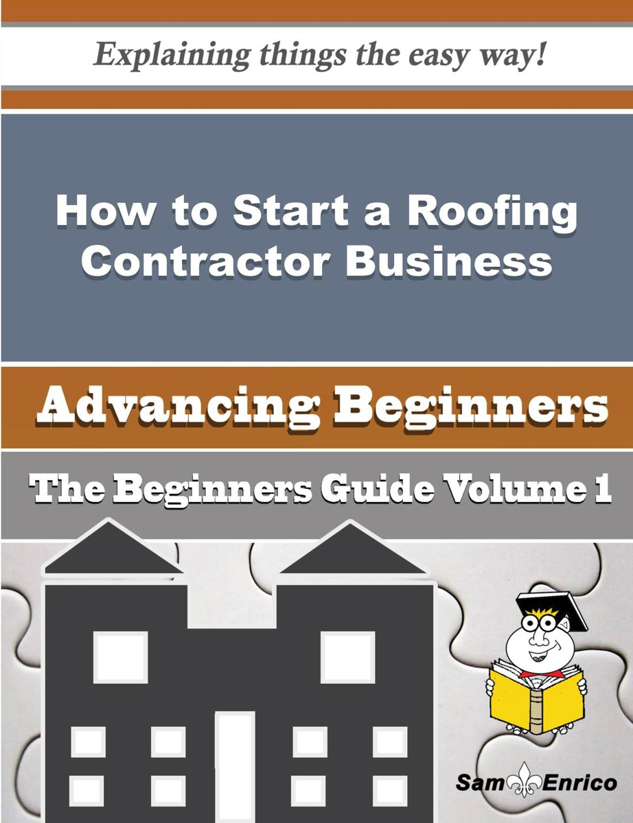 How to Start a Roofing Contractor Business (Beginners Guide)