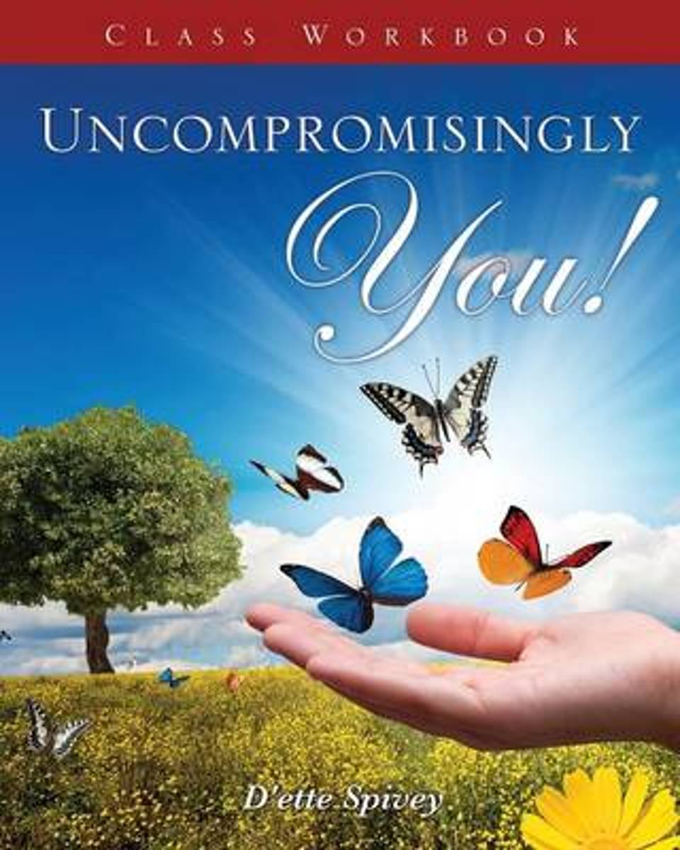 Uncompromisingly You! Class Workbook