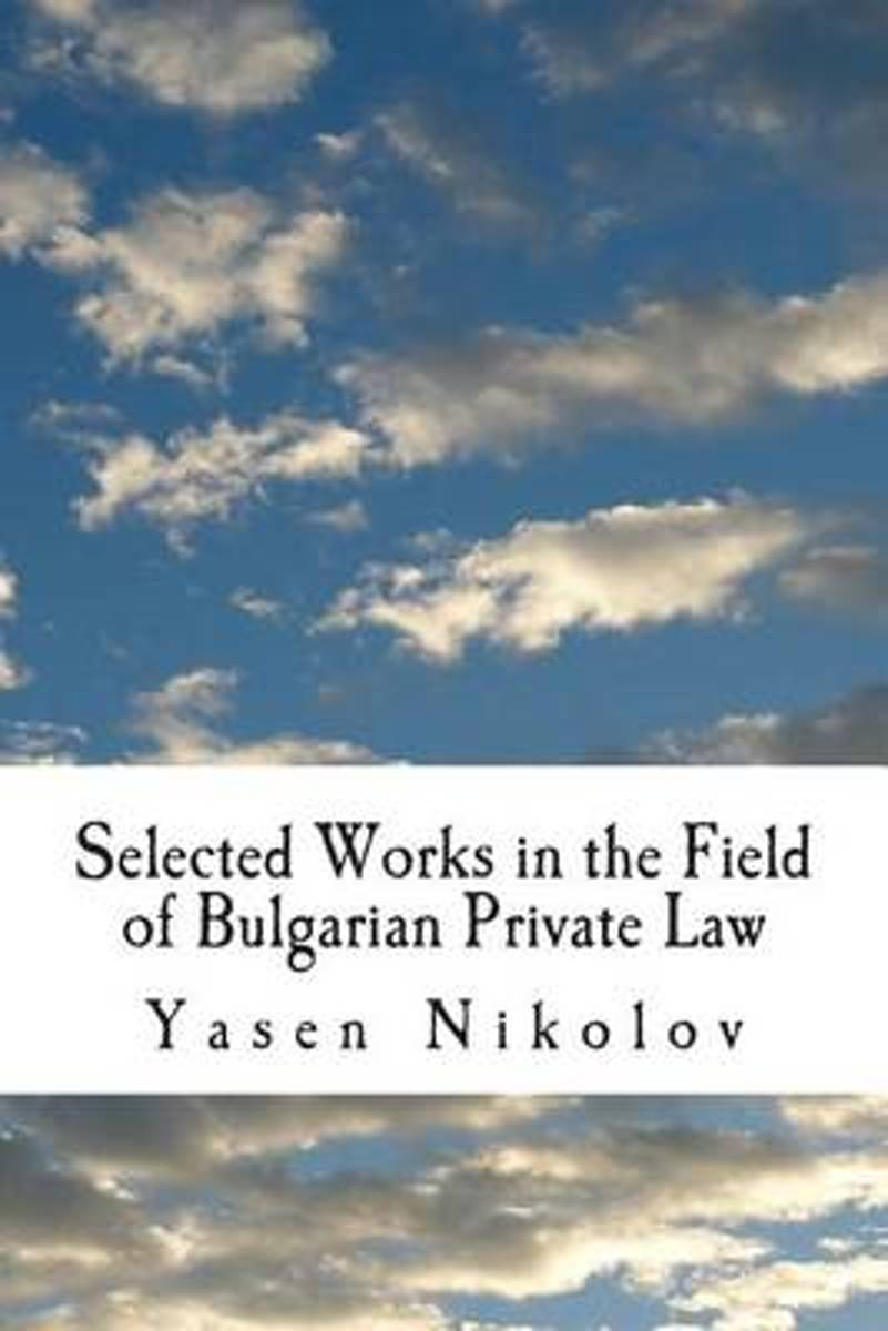 Selected Works in the Field of Bulgarian Private Law