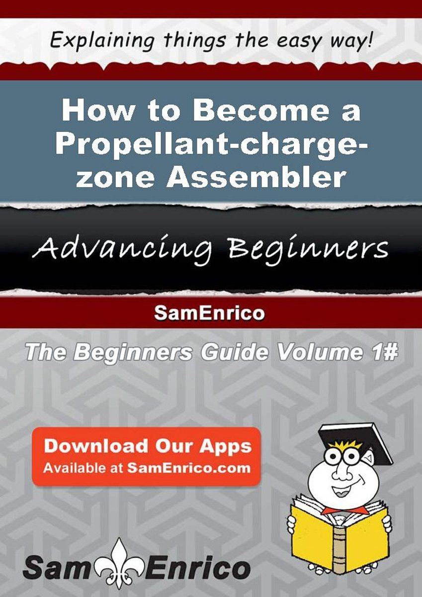 How to Become a Propellant-charge-zone Assembler