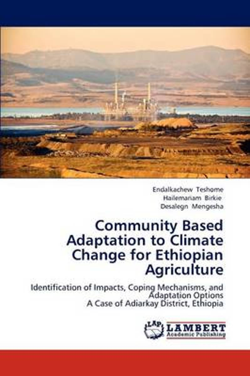 Community Based Adaptation to Climate Change for Ethiopian Agriculture