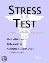 Stress Test - a Medical Dictionary, Bibliography, and Annotated Research Guide to Internet References