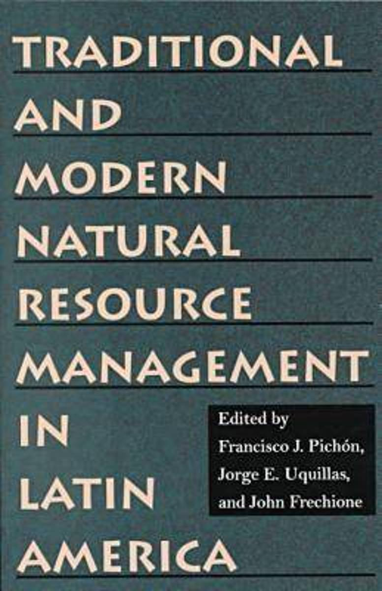 Traditional and Modern Natural Resource Management in Latin America