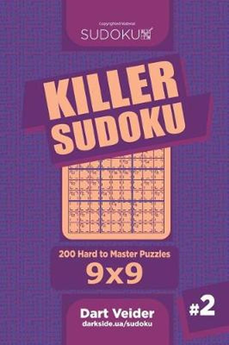 Killer Sudoku - 200 Hard to Master Puzzles 9x9 (Volume 2)