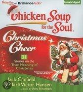 Chicken Soup For The Soul: Christmas Cheer: 31 Stories On The True Meaning Of Christmas