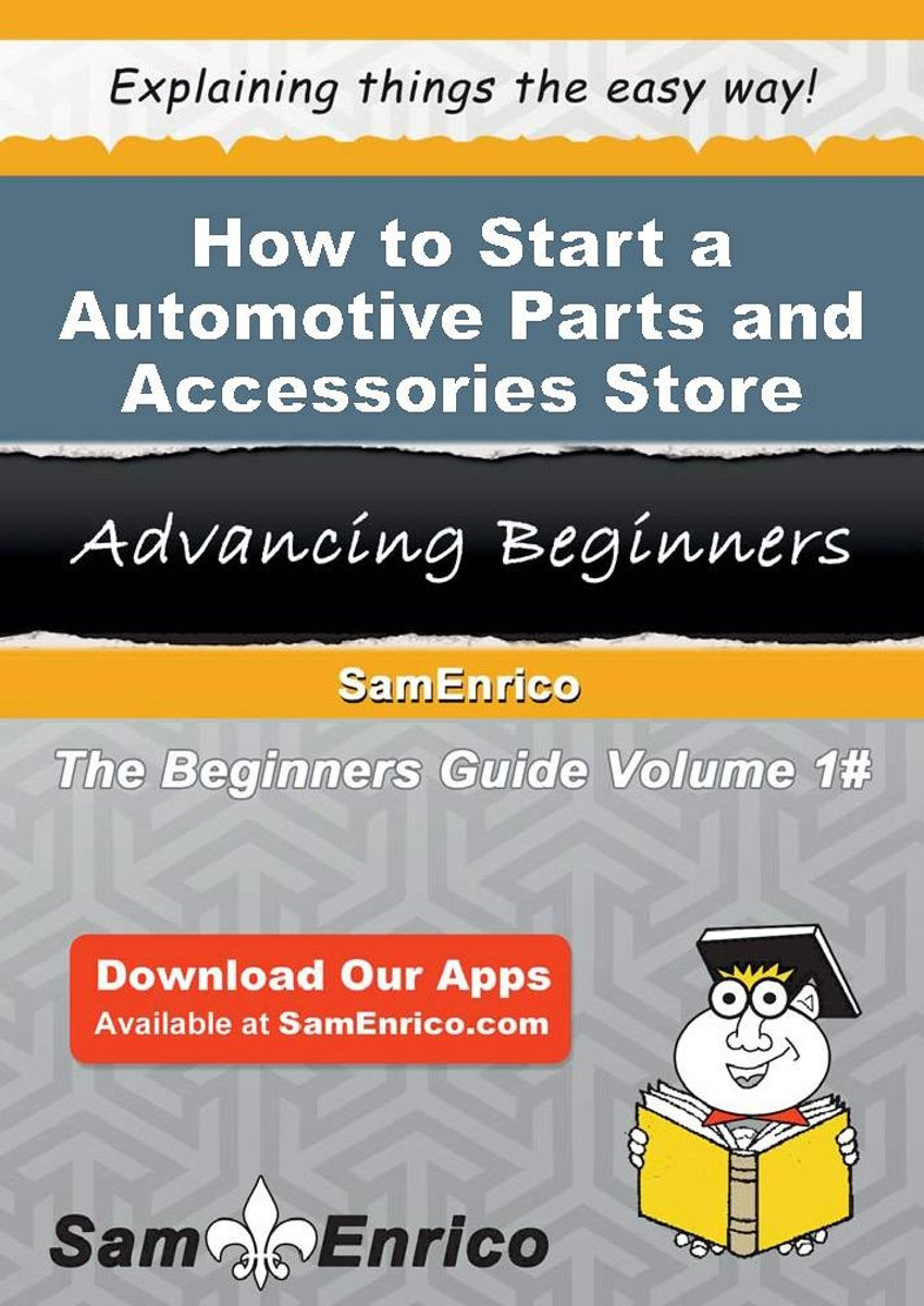 How to Start a Automotive Parts and Accessories Store Business