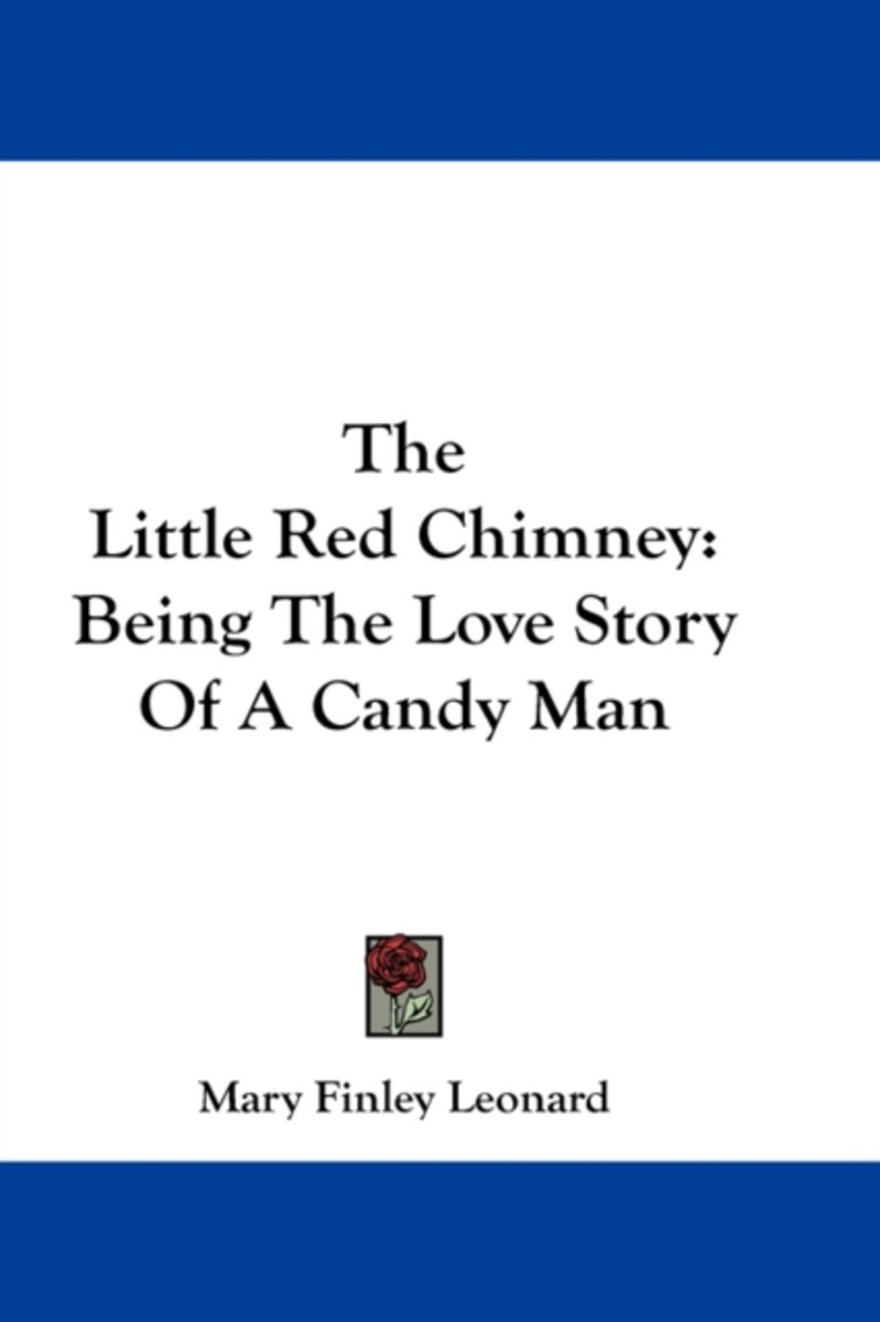 The Little Red Chimney: Being the Love Story of a Candy Man