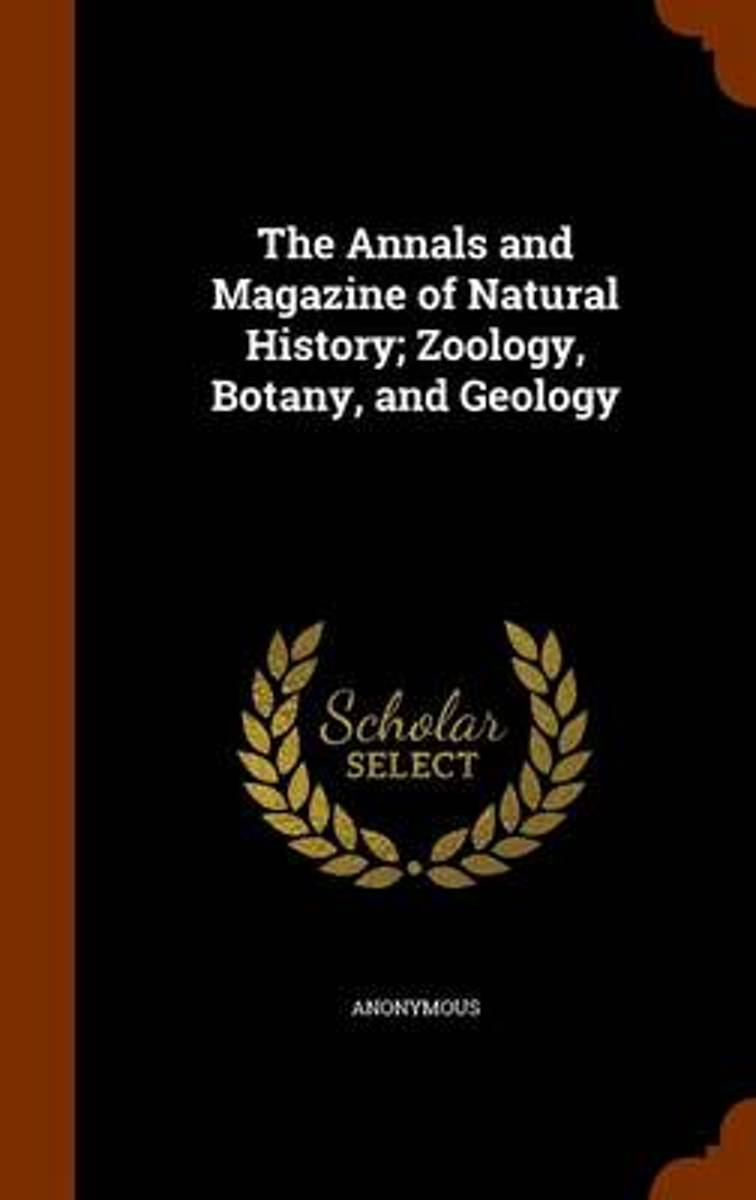 The Annals and Magazine of Natural History; Zoology, Botany, and Geology