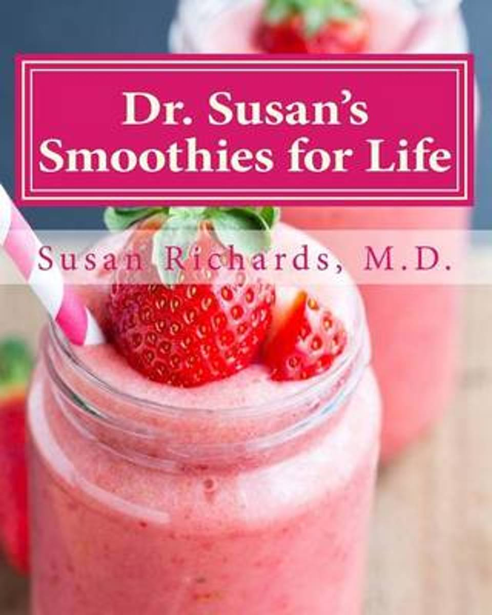 Dr. Susan's Smoothies for Life