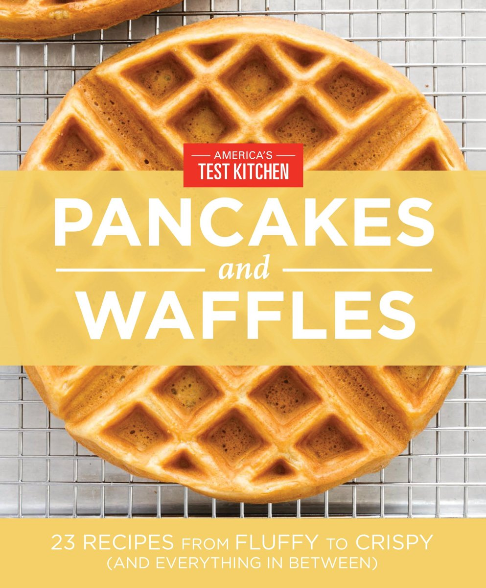 America's Test Kitchen Pancakes and Waffles