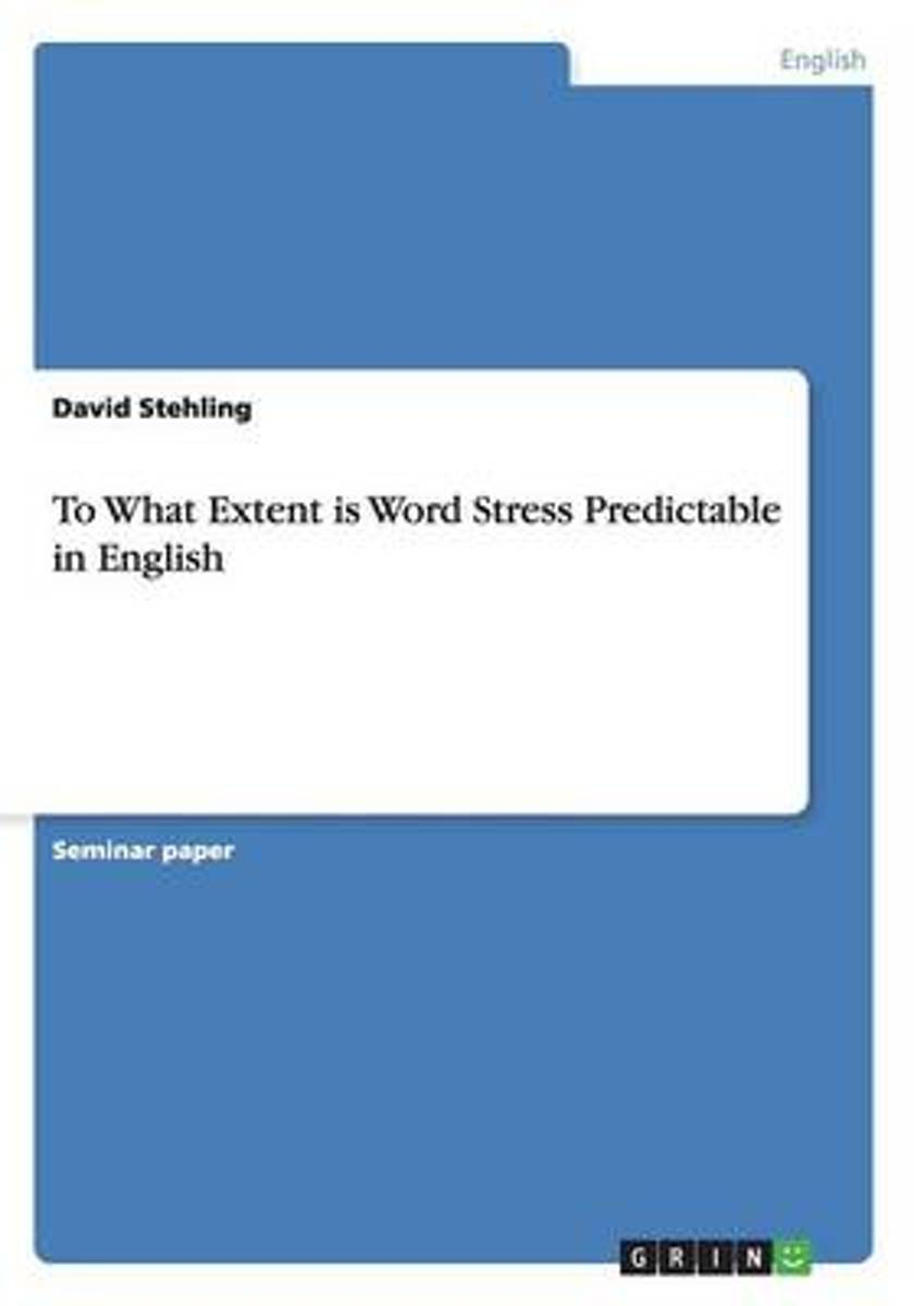 To What Extent Is Word Stress Predictable in English