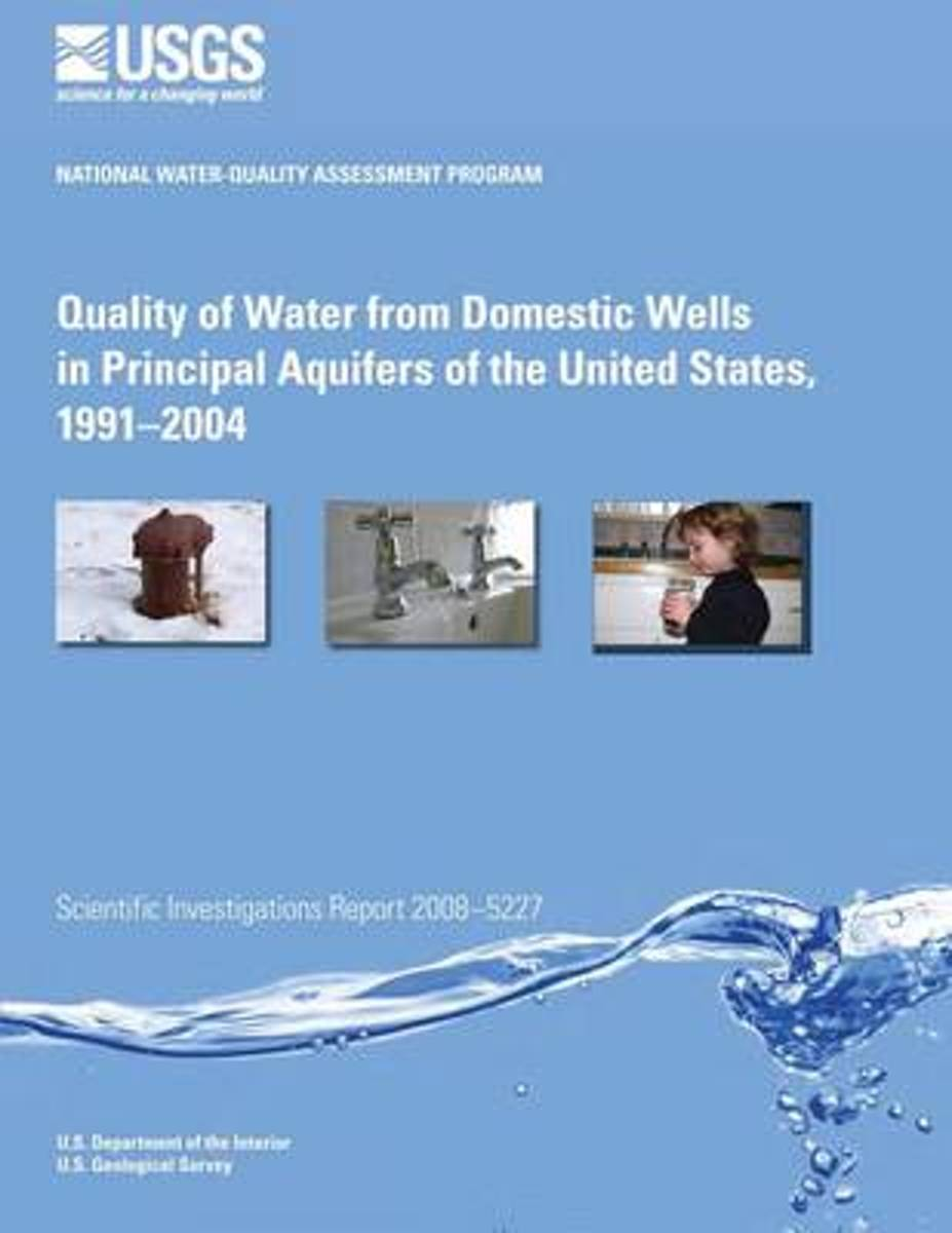 Quality of Water from Domestic Wells in Principal Aquifers of the United States, 1991?2004