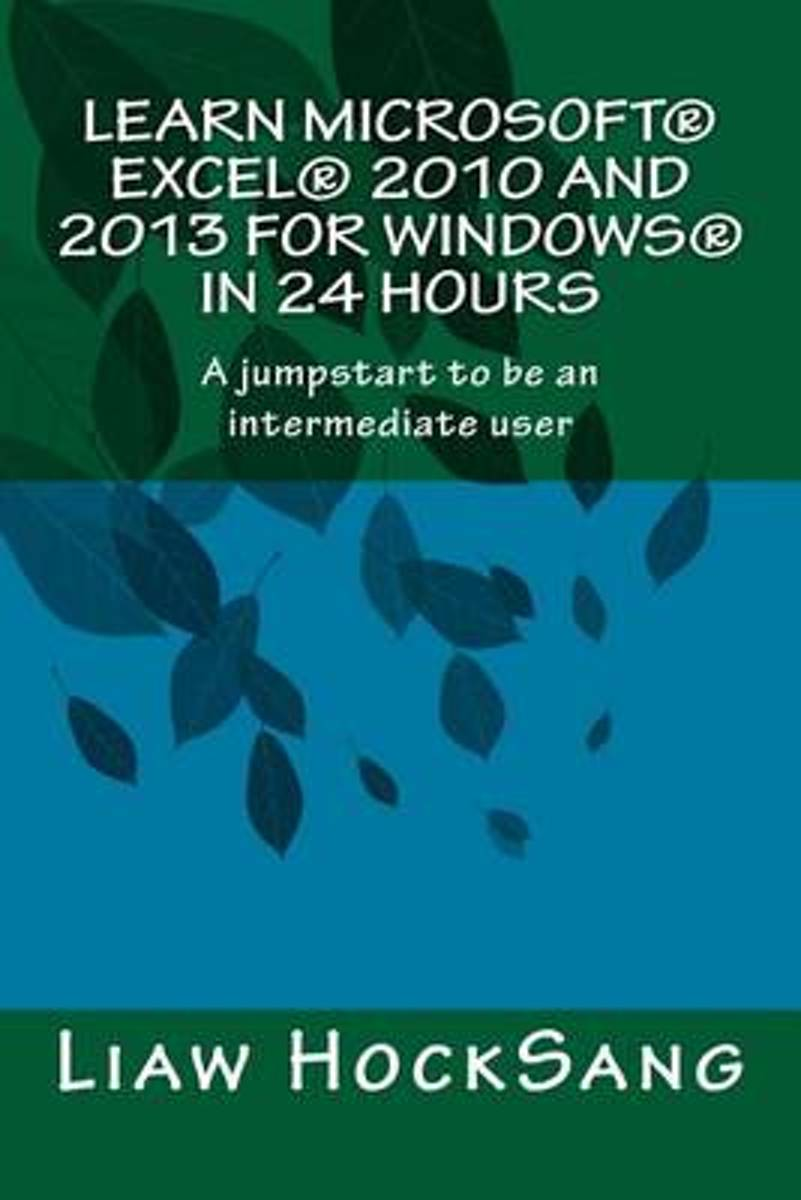 Learn Microsoft(r) Excel(r) 2010 and 2013 for Windows(r) in 24 Hours