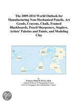 The 2009-2014 World Outlook for Manufacturing Non-Mechanical Pencils, Art Goods, Crayons, Chalk, Framed Blackboards, Pencil Sharpeners, Staplers, Arti