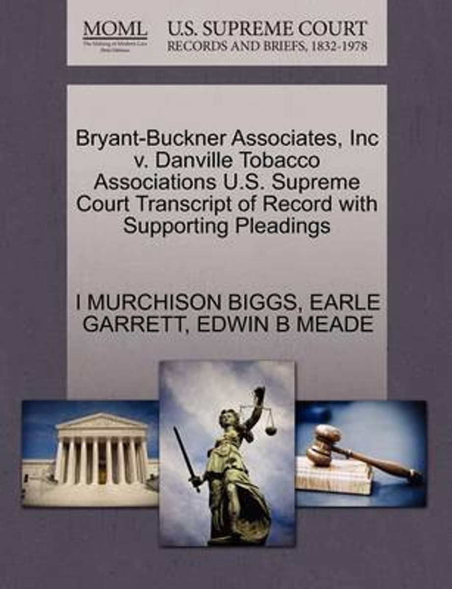 Bryant-Buckner Associates, Inc V. Danville Tobacco Associations U.S. Supreme Court Transcript of Record with Supporting Pleadings