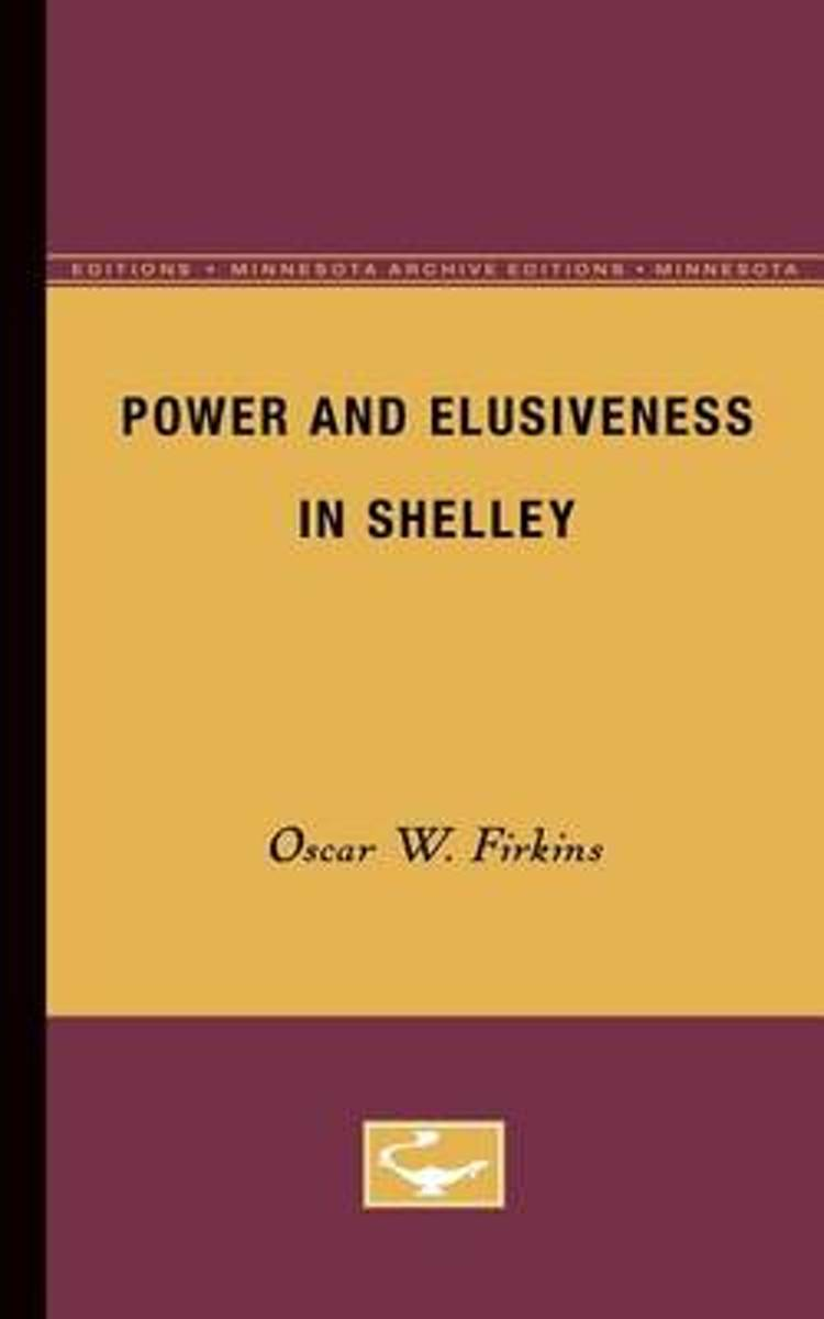 Power and Elusiveness in Shelley