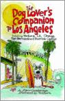 The Dog Lover's Companion To Los Angeles