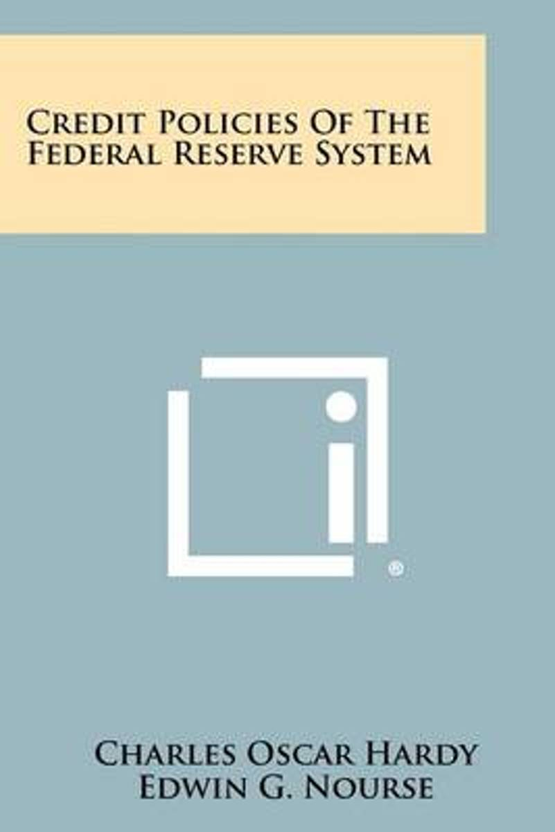 Credit Policies of the Federal Reserve System