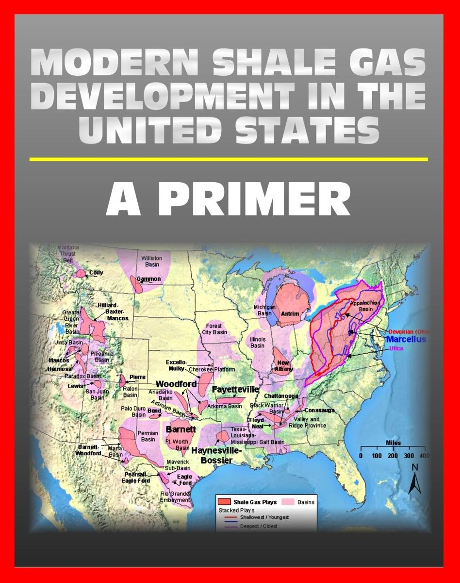 Modern Shale Gas Development in the United States: A Primer - Geology, Regulations, Environmental Considerations, Hydraulic Fracturing, Protecting Groundwater, Pollution Threats, Impact to La