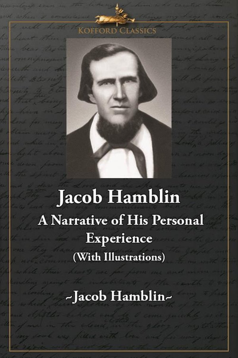 Jacob Hamblin: A Narrative of His Personal Experience (With Illustrations)
