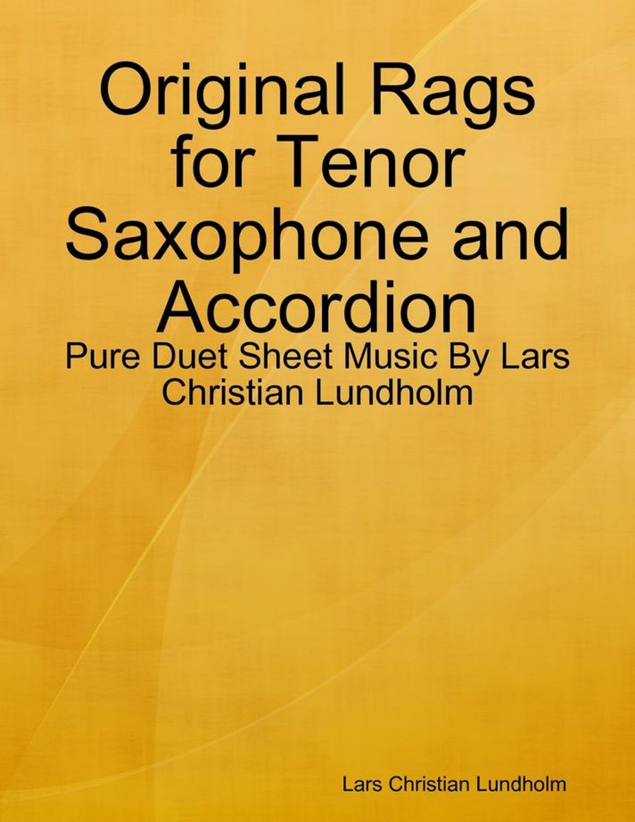 Original Rags for Tenor Saxophone and Accordion - Pure Duet Sheet Music By Lars Christian Lundholm